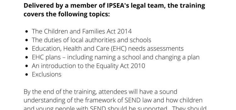 SEND Law Training for SNAP Members. Delivered by a member of IPSEA's Legal Team –  4th March 9.30-16.15 @ The Rufus Centre Flitwick * Booking is Essential
